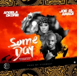 Angela Okorie - Some Day Ft. Joe EL